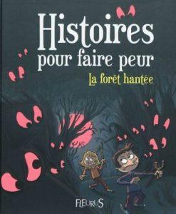 Livre Histoires pour faire peur, la forêt hantée - Qualijouet